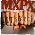 Let's Rock by MxPx