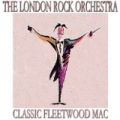 Classic Fleetwood Mac by The London Rock Orchestra