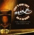 That's How They Do It In Dixie - The Essential Collection by Jr. Hank Williams