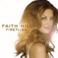 Fireflies (U.S. Release) by Faith Hill