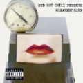 Greatest Hits [Explicit] by Red Hot Chili Peppers