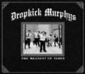 The Meanest Of Times by Dropkick Murphys