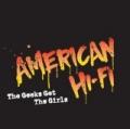 The Geeks Get The Girls (DMD Single) by American Hi-Fi