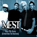Take Me Away [Cried Out To Heaven] by Mest