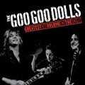 Greatest Hits Volume One - The Singles by The Goo Goo Dolls