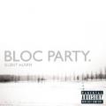 Silent Alarm (U.S. Version) [Explicit] by Bloc Party