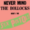Never Mind the Bollocks, Here's The Sex Pistols by Sex Pistols
