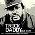 Bet That (Online Music) [Clean] by Trick Daddy