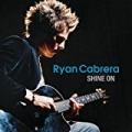 Shine On (93924) (Online Music) by Ryan Cabrera