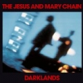 Darklands (DMD) by The Jesus And Mary Chain