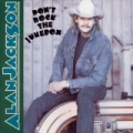 Don`t Rock The Jukebox by Alan Jackson