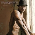 I Wanna Go There by Tyrese