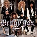 The Best Of Britny Fox by Britny Fox