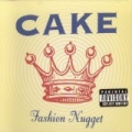 Fashion Nugget [Explicit] by Cake