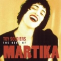 Toy Soldiers: The Best Of Martika by Martika