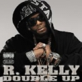 Double Up [Explicit] by R. Kelly