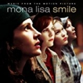 Music from the Motion Picture Mona Lisa Smile by Original Motion Picture Soundtrack