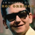 Roy Orbison - 16 Biggest Hits by Roy Orbison