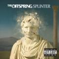 Splinter [Explicit] by The Offspring