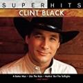 Super Hits by Clint Black