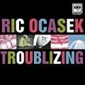 Troublizing by Ric Ocasek