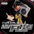 U Gotta Feel Me [Explicit] by Lil' Flip
