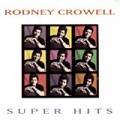 Super Hits by Rodney Crowell