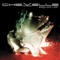 Wonder What's Next by Chevelle