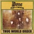 Thug World Order [Explicit] by Bone Thugs n Harmony