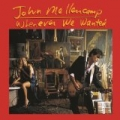 Whenever We Wanted by John Mellencamp