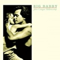 Big Daddy (Remastered) by John Mellencamp
