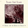 Raoul and The Kings of Spain (Album Version) by Tears For Fears