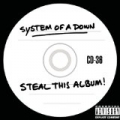 Steal This Album! [Explicit] by System Of A Down