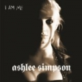 I Am Me by Ashlee Simpson