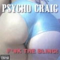F#*K the Bling! [Explicit] by Psycho Craig
