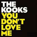 You Don't Love Me by The Kooks