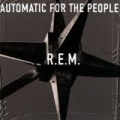 Automatic For The People (U.S. Version) by R.E.M.