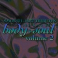 Smooth Jazz Tributes: Best Of Body & Soul 2 by Smooth Jazz All Stars