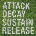 Attack Decay Sustain Release by Simian Mobile Disco