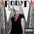 Robyn [Explicit] by Robyn
