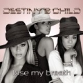 Lose My Breath by Destiny's Child