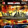 Riddim Driven - Wild 2 Nite by Blacker