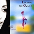 Lovers and Tears by Leaving the Ozone