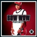 Let's Get Down by Bow Wow