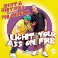 Light Your Ass On Fire by Busta Rhymes feat. Pharrell