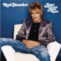 Have You Ever Seen The Rain by Rod Stewart
