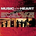 Music Of The Heart The Album by Various