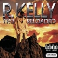 TP.3 Reloaded [Explicit] by R. Kelly