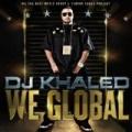 We Global by DJ Khaled