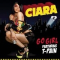 Go Girl by Ciara feat. T-Pain
